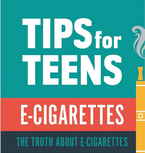 Tips For Teens: The Truth About E-Cigarettes Graphic