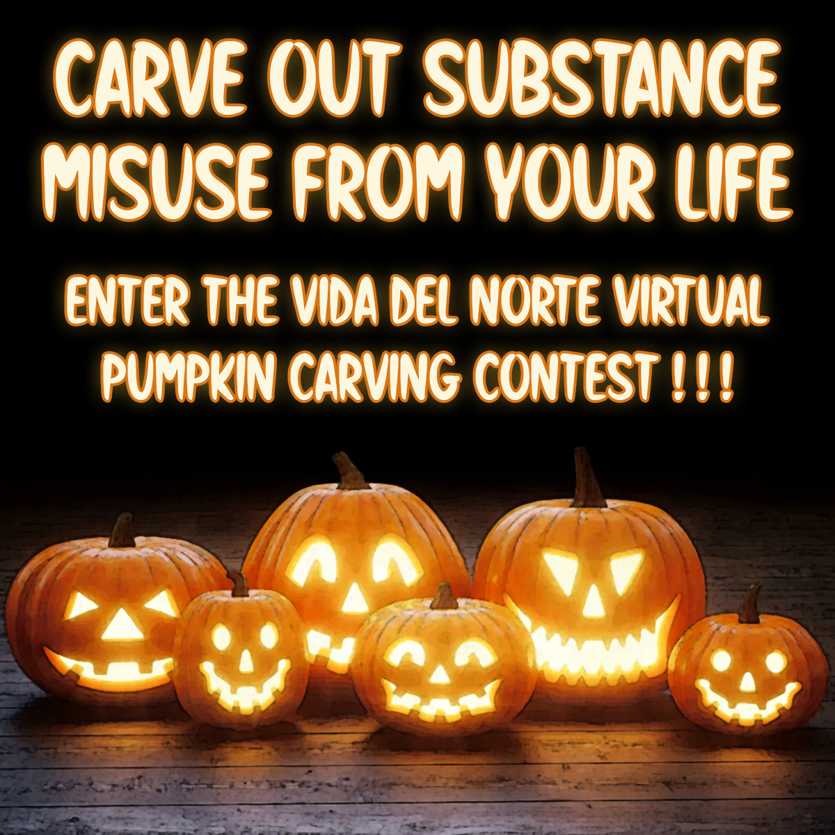 Carve out substance misuse from your life. Enter the Vida Del Norte Virtual Pumpkin Carving Contest